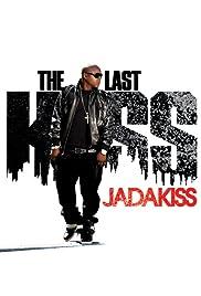 Jadakiss: The Last Kiss Poster