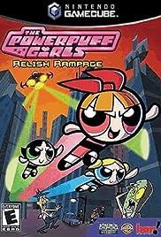 The PowerPuff Girls: Relish Rampage Poster