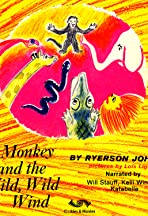 The Monkey and the Wild, Wild Wind