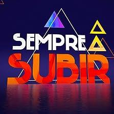 Sempre a Subir (2009– )