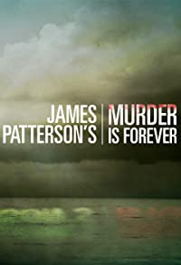 Primary photo for James Patterson's Murder Is Forever