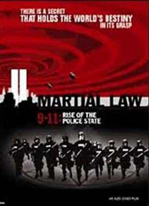 Martial Law 9/11: Rise of the Police State (2005)