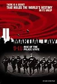 Primary photo for Martial Law 9/11: Rise of the Police State
