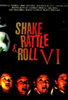 Shake Rattle and Roll 6