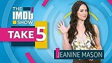 Take 5 With Jeanine Mason