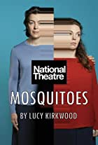 National Theatre Live: Mosquitoes
