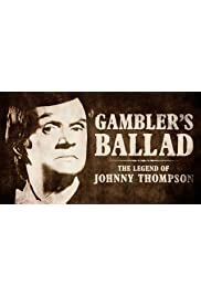 Gambler's Ballad: The Legend of Johnny Thompson