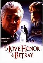 To Love, Honor & Betray