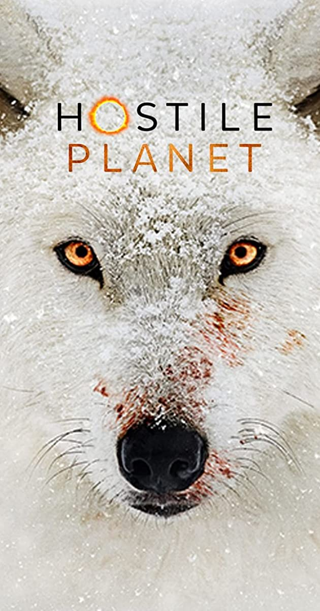Download Hostile Planet or watch streaming online complete episodes of  Season 1 in HD 720p 1080p using torrent