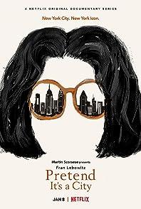 Pretend it a City (Limited Series)ฟราน ลีโบวิตซ์: มองผ่านเมืองสมมติ