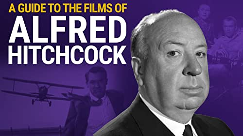 A Guide to the Films of Alfred Hitchcock