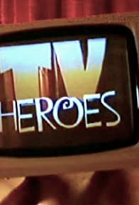 Primary photo for TV Heroes