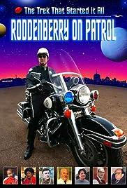 Roddenberry on Patrol(2003) Poster - Movie Forum, Cast, Reviews
