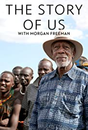 Image The Story of Us with Morgan Freeman