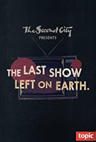 Primary photo for The Second City Presents: The Last Show Left on Earth