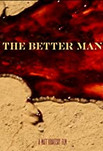 The Better Man