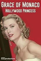 Grace of Monaco: Hollywood Princess