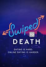 Swiped to Death