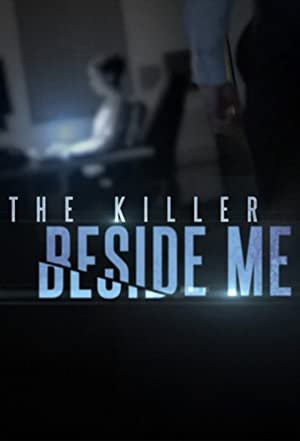 The Killer Beside Me