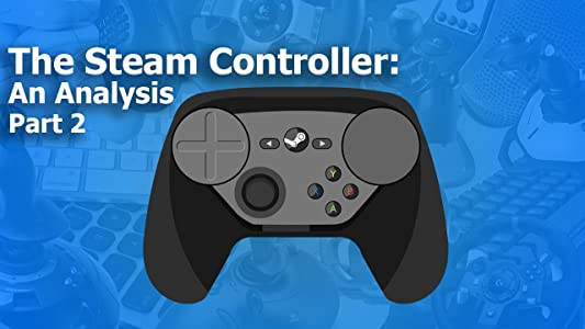 Watch short movie The Steam Controller: An Analysis Part 1 [2K