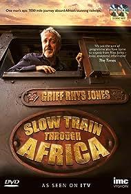 Griff Rhys Jones in Slow Train Through Africa (2015)