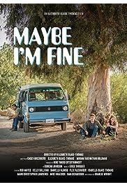 Maybe I'm Fine