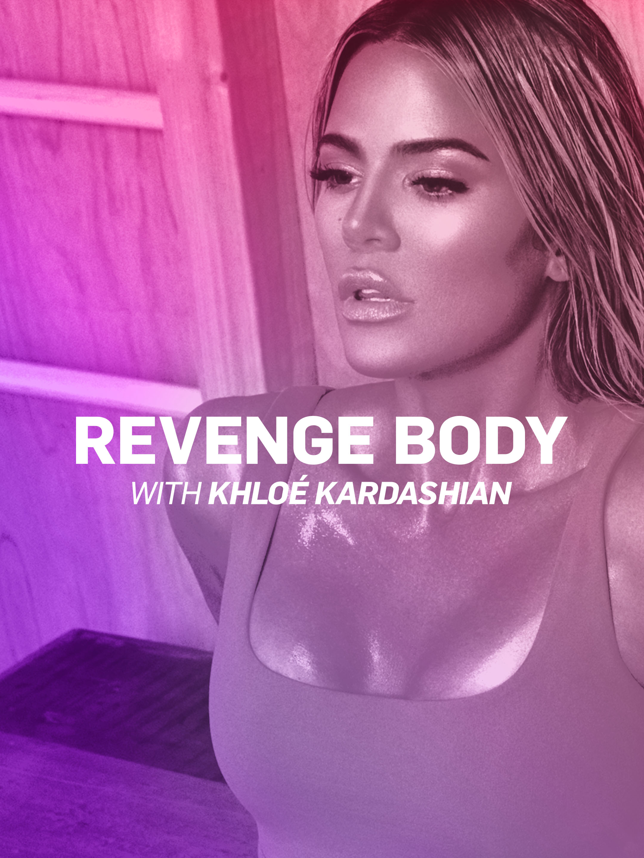 Revenge Body with Khloé Kardashian (TV Series 2017– ) - IMDb