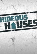 Hideous Houses