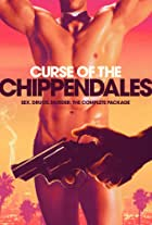 Curse of the Chippendales