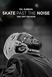 P.K Subban Skate Past the Noise: The Off-Season Poster