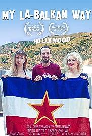My L.A. - Balkan Way Poster