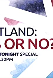 Scotland: Yes or No? - A 5 News Tonight Special Poster