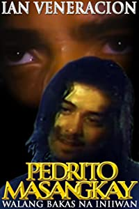 download full movie Pedrito Masangkay: Walang bakas na iniwan in hindi