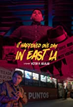 It Happened One Day in East LA