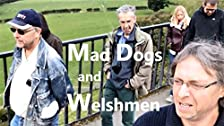 Mad Dogs and Welshmen