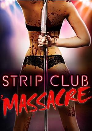 Movie Strip Club Massacre (2017)