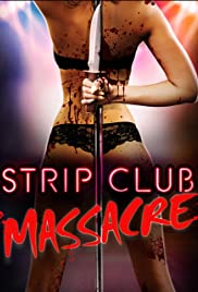 Strip Club Massacre (2017) 1080p