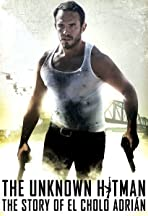 The Unknown Hitman: The Story of El Cholo Adrían