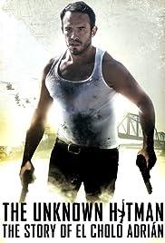 El desconocido: la historia de El Cholo Adrián Poster