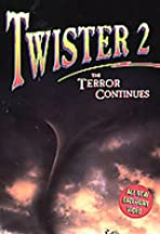 Twister 2: The Terror Continues