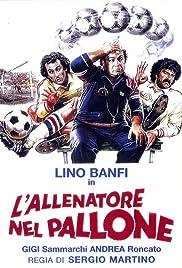L'allenatore nel pallone(1984) Poster - Movie Forum, Cast, Reviews
