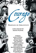 Courage: Profiles in Creativity