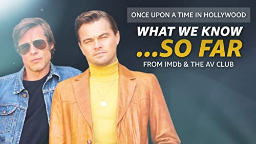 What We Know About 'Once Upon a Time in Hollywood' ... So Far