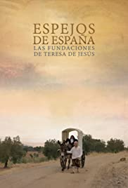 Espejos de España: Las Fundaciones de Teresa de Jesús