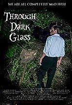 Through Dark Glass