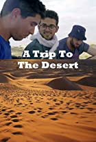 A Trip to the Desert