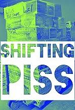 Shifting Piss