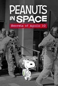 Peanuts in Space: Secrets of Apollo 10 (2019)