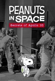 Peanuts in Space: Secrets of Apollo 10 Poster