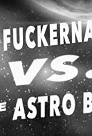 Flying Fuckernauts vs. The Astro Bastards Poster